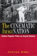Cinematic Imagination Sic Indian Popular Films as Social History