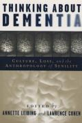 Thinking about Dementia: Culture, Loss, and the Anthropology of Senility