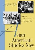 Asian American Studies Now: A Critical Reader