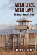 Mean Lives & Mean Laws Oklahomas Women Prisoners