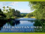 The Raritan River: Our Landscape, Our Legacy