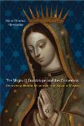 The Virgin of Guadalupe and the Conversos: Uncovering Hidden Influences from Spain to Mexico
