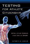 Testing For Athlete Citizenship Regulating Doping & Sex In Sport