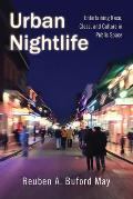 Urban Nightlife Entertaining Race Class & Culture in Public Space