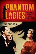 Phantom Ladies Hollywood Horror & the Home Front