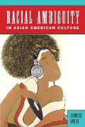 Racial Ambiguity in Asian American Culture