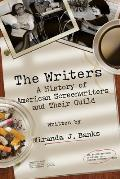Writers A History of American Screenwriters & Their Guild