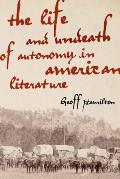 The Life and Undeath of Autonomy in American Literature