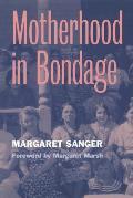 Motherhood in Bondage: Forwarded by Margaret Marsh