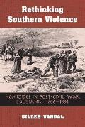 Rethinking Southern Violence: Homicides in Post-Civil War Louisiana, 1