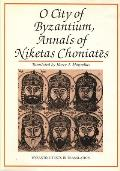O City of Byzantium: Annals of Niketas Choniataes