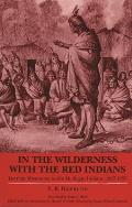 In the Wilderness with the Red Indians: German Missionary to the Michigan Indians, 1847-1853