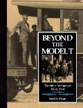 Beyond the Model T The Other Ventures of Henry Ford