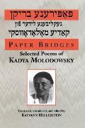 Paper Bridges: Selected Poems of Kadya Molodowsky