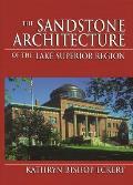 The Sandstone Architecture of the Lake Superior Region