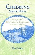 Children's Special Places: Exploring the Role of Forts, Dens, and Bush Houses in Middle Childhood