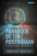 Parables of the Posthuman: Digital Realities, Gaming, and the Player Experience