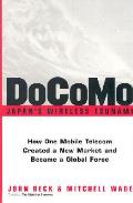 Docomo Japans Wireless Tsunami How One Mobile Telecom Created a New Market & Became a Global Force