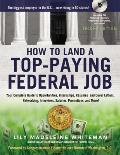 How to Land a Top Paying Federal Job 2nd Ed Your Complete Guide to Opportunities Internships Resumes & Cover Letters Networking Interviews Sal