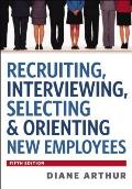 Recruiting Interviewing Selecting & Orienting New Employees