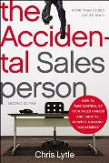 Accidental Salesperson 2nd Edition How to Take Control of Your Sales Career & Earn the Respect & Income You Deserve