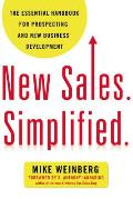 New Sales Simplified The Essential Handbook for Prospecting & New Business Development