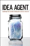 Idea Agent: Leadership That Liberates Creativity and Accelerates Innovation