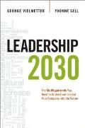 Leadership 2030 The Six Megatrends You Need to Understand to Lead Your Company Into the Future