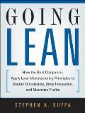 Going Lean: How the Best Companies Apply Lean Manufacturing Principles to Shatter Uncertainty, Drive Innovation, and Maximize Prof