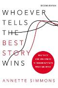 Whoever Tells the Best Story Wins 2nd Edition