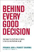 Behind Every Good Decision How Anyone Can Use Business Analytics To Turn Data Into Profitable Insight