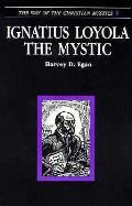 Ignatius Loyola The Mystic