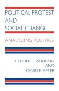 Political Protest and Social Change: Analyzing Politics