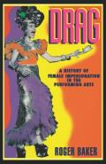 Drag A History of Female Impersonation in the Performing Arts