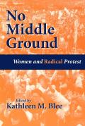 No Middle Ground Women & Radical Protest