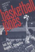 Basketball Jones: America, Above the Rim