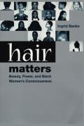 Hair Matters Beauty Power & Black Womens Consciouness