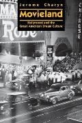 Movieland Hollywood & the Great American Dream Culture
