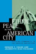 Ethnic Peace in the American City: Building Community in Los Angeles and Beyond