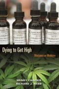 Dying To Get High Marijuana As Medicine