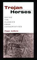 Trojan Horses: Saving the Classics from Conservatives