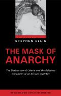 The Mask of Anarchy: The Destruction of Liberia and the Religious Dimension of an African Civil War