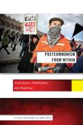Post-communism from within; social justice, mobilization, and hegemony