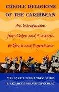 Creole Religions of the Caribbean An Introduction from Vodou & Santera to Obeah & Espiritismo