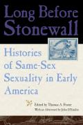 Long Before Stonewall Histories of Same Sex Sexuality in Early America