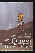 In a Queer Time & Place Transgender Bodies Subcultural Lives