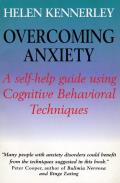 Overcoming Anxiety A Self Help Guide Using