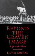 Beyond the Graven Image: A Jewish View