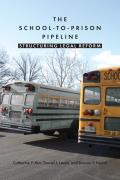 The School-To-Prison Pipeline: Structuring Legal Reform