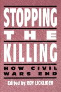 Stopping the Killing: How Civil Wars End